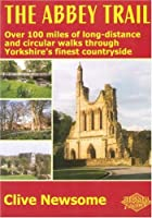 The Abbey Trail: Over 100 Miles of Walks Through Yorkshire's Finest Countryside