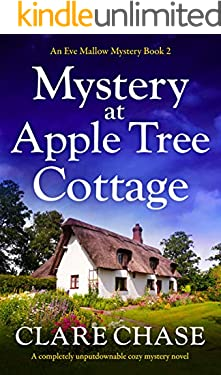 Mystery at Apple Tree Cottage: A completely unputdownable cozy mystery novel (An Eve Mallow Mystery Book 2)
