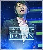 Concert Tour 2017 BATON[Blu-ray/ブルーレイ]