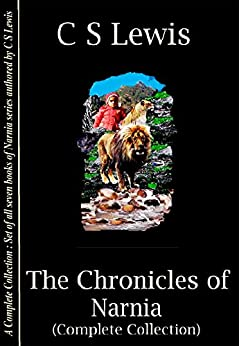 [Lewis, C S]の'The Chronicles of Narnia' (Complete Collection) (English Edition)