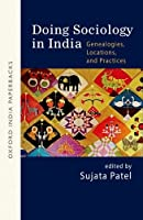 Doing Sociology in India: Genealogies, Locations, and Practices - Oip