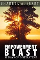 Empowerment Blast: 31 Days of Inspiration