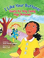 I Like Your Buttons! / Gusto Ko Ang Iyong MGA Butones!: Babl Children's Books in Tagalog and English