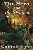 The Hero and the Dragon (A Hero's Adventure)