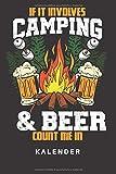 Kalender: Kalender | Notizkalender | Schreibkalender | Jahreskalender | Tageskalender | DIN A5 | Camping|Camper|Zelten|Wald|Wandern|Grillen|Lagerfeue | Bier | Trinken | Saufen | If It Involves Campin &Beer Count Me In | Zelt | Feuer|Campingwagen |Wohnmob