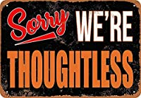 Sorry We're Thoughtless ティンサイン ポスター ン サイン プレート ブリキ看板 ホーム バーために