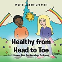 Healthy from Head to Toe: Poems That Say Goodbye to Germs