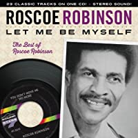 Let Me Be My Self by Roscoe Robinson