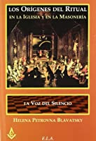 Orígenes del ritual en la iglesia y en la masonería y la voz del silencio