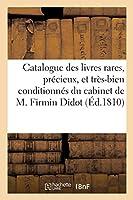 Catalogue Des Livres Rares, Précieux, Et Très-Bien Conditionnés Du Cabinet de M. Firmin Didot