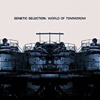 World Of Tomorrow by Genetic Selection