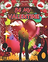 BE MY VALENTINE: A Fun Valentine's Day Coloring Book of Hearts (VOL-1)