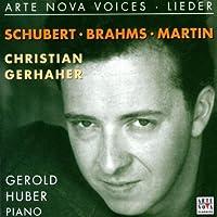 Christian Gerhaher: Works By Schubert, Brahms & Martin (Arte Nova Voices) by CHRISTIAN GERHAHER