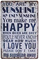 You Are My Sunshine You Make Me Happy I Love You Metal Tin Sign ,ヴィンテージスタイル壁飾りホーム&コーヒー&バー装飾