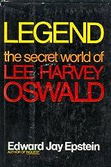 LEGEND: THE SECRET WORLD OF LEE HARVEY OSWALD Kindle Edition
