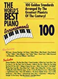 The World's Best Piano Arrangements: For Intermediate to Advanced Piano