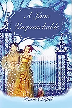A Love Unquenchable by [Chapel, Rosie]