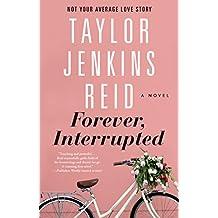 Forever, Interrupted: A Novel