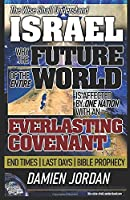 The Wise Shall Understand ISRAEL: Why the Future of the Entire World is Affected by One Nation with an Everlasting Covenant