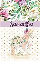 Samantha: Personalized Unicorn Journal & Sketchbook | Lined Writing Notebook with Personalized Name for Writing, Drawing & Sketching | 6x9 | 120 Pages | Watercolor Flower Unicorn Design