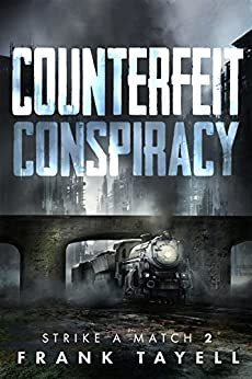 Counterfeit Conspiracy: Policing Post-Apocalyptic Britain (Strike a Match Book 2) by [Tayell, Frank]
