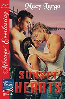 Sunset Hearts [The American Heroes Collection] (Siren Publishing Menage Everlasting) by [Largo, Macy, Tymber Dalton]