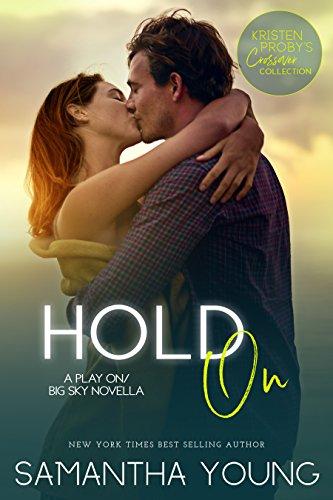 Hold On: A Play On/Big Sky Novella (English Edition)