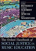 The Oxford Handbook of Social Justice in Music Education (Oxford Handbooks)