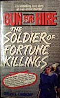 Gun for Hire: The Soldier of Fortune Killings
