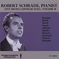Robert Schrade Pianist: Live from Carnegie Hall V.