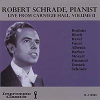 Robert Schrade Pianist: Live from Carnegie Hall V.