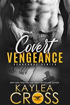 Covert Vengeance (Vengeance Series Book 2) by [Cross, Kaylea]