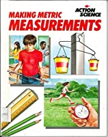 Making Metric Measurements (Action Science)