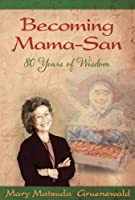 Becoming Mama-San: 80 Years of Wisdom