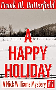 [Butterfield, Frank W.]のA Happy Holiday (A Nick Williams Mystery Book 17) (English Edition)