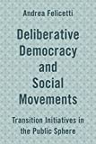 Deliberative Democracy and Social Movements: Transition Initiatives in the Public Sphere