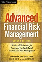 Advanced Financial Risk Management: Tools and Techniques for Integrated Credit Risk and Interest Rate Risk Management (Wiley Finance)