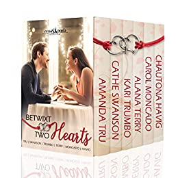 Betwixt Two Hearts (Crossroads Collection) by [Tru, Amanda, Swanson, Cathe, Trumbo, Kari, Alana Terry, Moncado, Carol, Havig, Chautona]