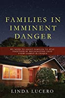 Families in Imminent Danger: We need to assist families to stay together by recognizing that every family is unique