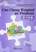 Cao Chong Weighed an Elephant - Rainbow Bridge Graded Chinese Reader, Starter: 150 Vocabulary Words