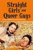 Straight Girls and Queer Guys: The Hetero Media Gaze in Film and Television (Edinburgh Studies in Film and Intermediality)