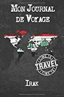 Mon Journal de Voyage Irak: 6x9 Carnet de voyage I Journal de voyage avec instructions, Checklists et Bucketlists, cadeau parfait pour votre séjour à Irak et pour chaque voyageur.