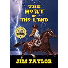 The Heat Of The Land: Arizona Ranger Dack Cooper: A Western Adventure