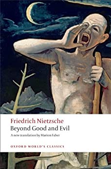 Beyond Good and Evil: Prelude to a Philosophy of the Future (Oxford World's Classics) by [Nietzsche, Friedrich]