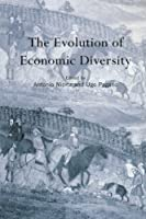 The Evolution of Economic Diversity (Routledge Siena Studies in Political Economy)