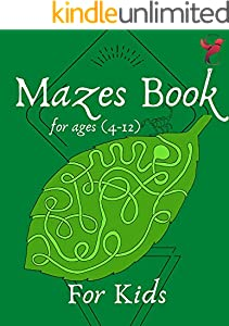 Amazing and Challenging  and  Ultimate Mazes for Kids 8-12: 30 levels of fun mazes, from the very easiest to the most difficult to the most difficult (English Edition)
