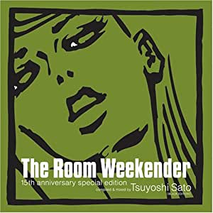 THE ROOM WEEKENDER 15TH ANNIVERSARY EDITION(Village Again盤)