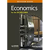 Economic for the IB Diploma Revision Guide: (international Baccalaureate Diploma)