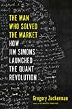 The Man Who Solved the Market: How Jim Simons Launched the Quant Revolution 画像