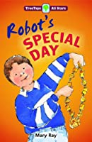 Oxford Reading Tree: TreeTops More All Stars: Robot's Special Day: Robot's Special Day